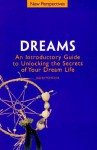Dreams: Introductory Guide to Unlocking the Secrets of Your Dream Life - David Fontana