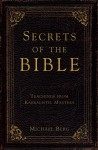 Secrets of the Bible: Teachings from Kabbalistic Masters - Michael Berg