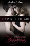 Jenna & The Telepath, Short Seductions, Story Four: Short Seductions, Story Four - Jordan K. Rose