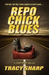 Repo Chick Blues (The Leah Ryan Thrillers Book 1) - Tracy Sharp, Carl Graves