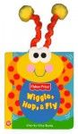 Wiggle, Hop & Fly [With Wiggly Fabric Antennae] - Lori Froeb, Reader's Digest Children's Books