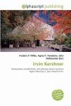 Irvin Kershner - Agnes F. Vandome, John McBrewster, Sam B Miller II