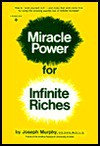Miracle Power for Infinite Riches: HT Wish Yourself Rich Make That Wish Come True By Using Amazing Psychic Law Infi - Joseph Murphy