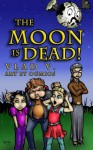 The Moon is Dead!: A Magical Mystery in an Extraordinary Town! (Incantation Series) (Volume 1) - Vlad V., Vlad Vaslyn