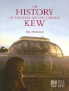 The History Of The Royal Botanic Gardens Kew - Ray Desmond