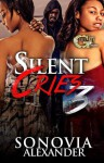 Silent cries 3 - Sonovia Alexander