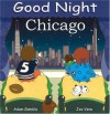 Good Night Chicago (Good Night Our World series) - Adam Gamble, Joe Veno