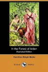 In the Forest of Arden (Illustrated Edition) (Dodo Press) - Hamilton Wright Mabie