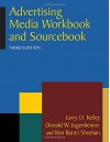 Advertising Media Workbook and Sourcebook - Kim Bartel Sheehan, D. W. Jugenheimer, L. D. Kelley