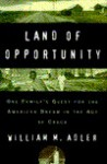 Land of Opportunity: One Family's Quest for the American Dream in the Age of Crack - William M. Adler
