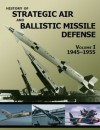 HISTORY OF STRATEGIC AIR AND BALLISTIC MISSILE DEFENSE, VOLUME I (1945-1955) - U.S. Army Center Of Military History