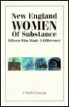 New England Women of Substance: 15 Who Made a Difference - J. North Conway