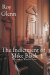 The Indictment of Mike Black - Roy Glenn