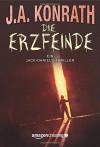 Die Erzfeinde (Ein Jack-Daniels-Thriller, Band 6) - Peter Zmyj, J.A. Konrath
