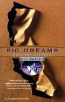 Big Dreams: Into the Heart of California - Bill Barich
