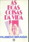 boas coisas da vida - Rubem Braga