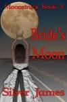 Bride's Moon - Silver James