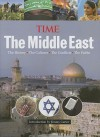 Time: The Middle East: The History, the Conflict, the Culture, the Faiths - Kelly Knauer, Jimmy Carter, Time-Life Books