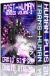 Post-Human Series Volume-2 (Books 3-4) - David Simpson