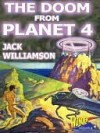 The Doom From Planet 4 - Jack Williamson