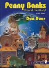 Penny Banks Around the World: With Values (Schiffer Book) - Don Duer
