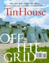 Tin House: Spring Issue 2008: Off the Grid - Win McCormack, Rob Spillman, Lee Montgomery, Holly MacArthur, Michelle Wildgen