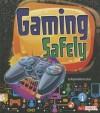 Gaming Safely - Allyson Valentine