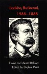Looking Backward, 1988-1888: Essays on Edward Bellamy - Daphne Patai