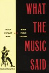 What the Music Said: Black Popular Music and Black Public Culture - Mark Anthony Neal