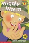 Wiggly Worm (My First Hello Reader! With Game Cards!) - Wendy Cheyette Lewison, Judith Moffatt