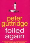 Foiled Again - Peter Guttridge