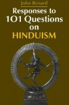 Responses To 101 Questions On Hinduism - John Renard