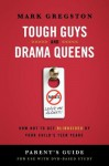 Tough Guys and Drama Queens Parent's Guide: How Not to Get Blindsided by Your Child's Teen Years - Mark Gregston
