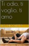 Ti odio, ti voglio, ti amo - D.S. Nicoletta