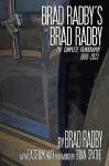 Brad Radby's Brad Radby: The Complete Filmography (1999-2023) - Brian Spaeth, Brad Radby