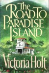 The Road To Paradise Island, Book Club Edition - Victoria Holt