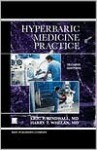 Hyperbaric Medicine Practice - Eric P. Kindwall, Harry T. Whelan