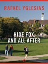 Hide Fox, and All After - Rafael Yglesias