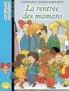 La Rentrée Des Mamans - Jo Hoestlandt, Claude Millet