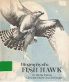 Biography of a Fish Hawk - Burke Davis