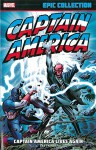 Captain America Epic Collection: Captain America Lives Again - Stan Lee, Roy Thomas, Jack Kirby, Gil Kane, George Tuska, John Romita, Dick Ayers, Jack Sparling