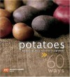 Potatoes in 60 Ways: Great Recipe Ideas with a Classic Ingredient - Marshall Cavendish Cuisine