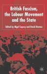 British Fascism and the Labour Movement - Nigel Copsey, Dave Renton