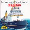 Ich hab einen Freund, der ist Kapitän (Pixi #872) - Susanne Schürmann, Ralf Butschkow