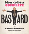 How to be a Complete Bastard - Adrian Edmondson