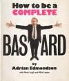 How to be a Complete Bastard - Adrian Edmondson