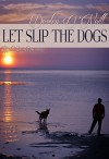 Let Slip the Dogs - Devlin O'Neill, Blushing Books