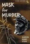 Mask for Murder - Aaron Marc Stein