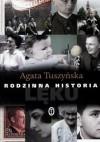 Rodzinna historia lęku - Agata Tuszyńska