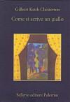 Come si scrive un giallo - G.K. Chesterton, Sebastiano Vecchio